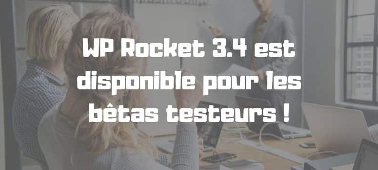 WP Rocket 3.4 est disponible pour les bêtas testeurs !