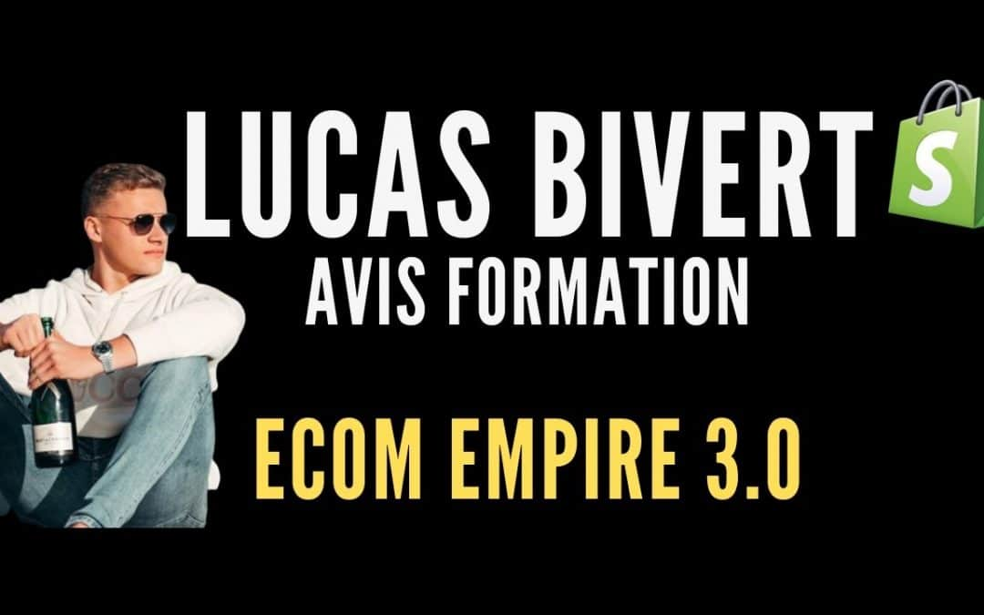 Lucas Bivert Avis, Formation Dropshipping Ecom Empire 3.0