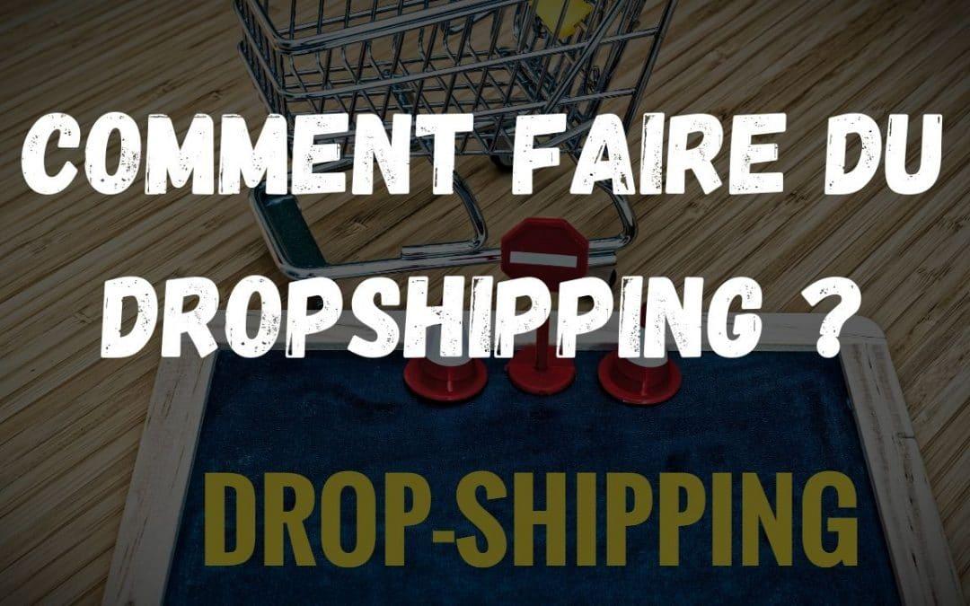 Comment faire du dropshipping ?