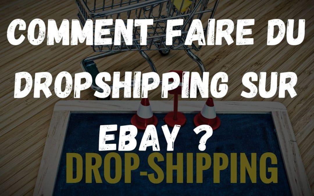 Comment faire du dropshipping sur Ebay ?