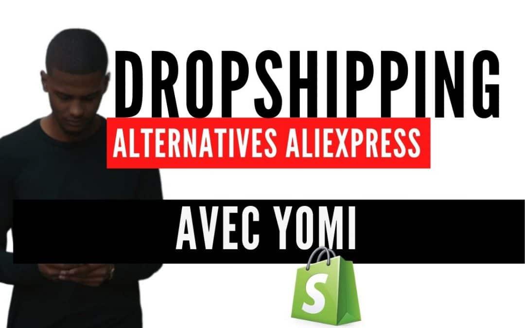 DROPSHIPPING Alternatives Aliexpress avec Yomi