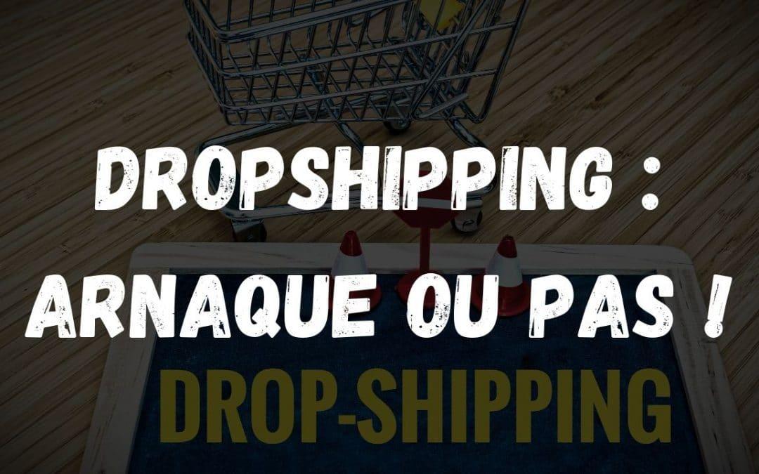 Dropshipping : arnaque ou pas !