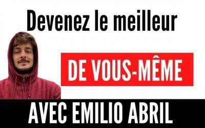 Devenez le meilleur de vous-même avec Emilio Abril