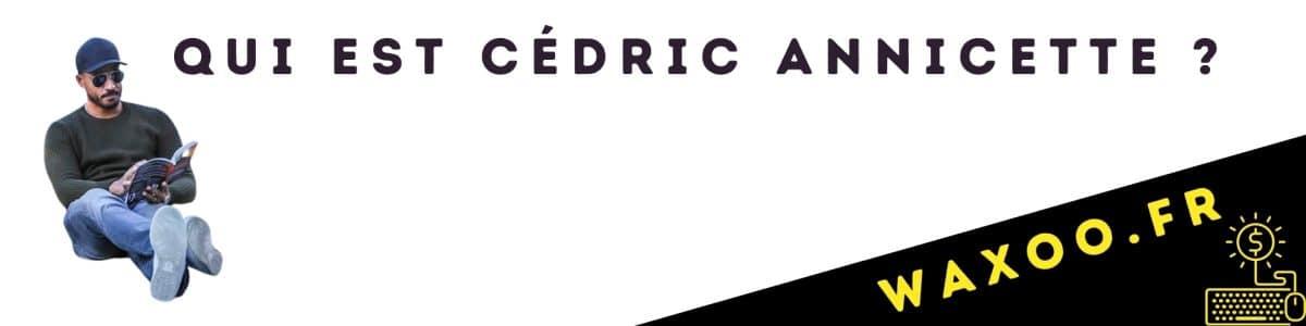 Qui est Cédric Annicette?