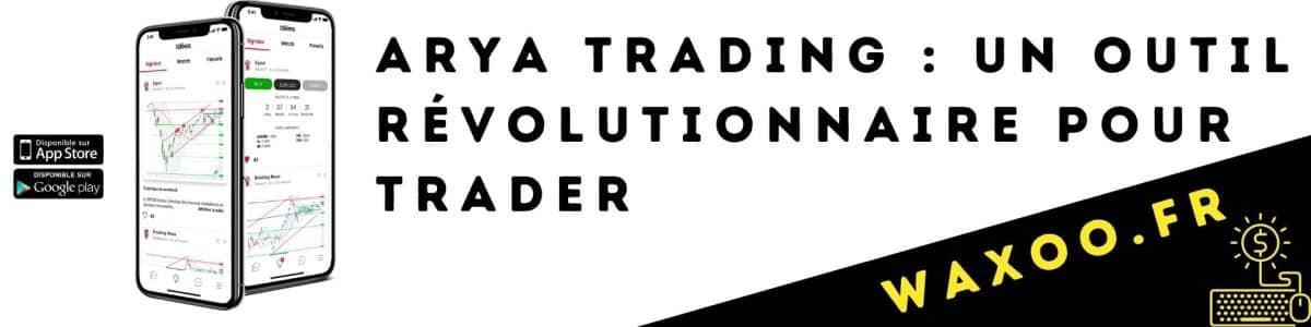 ARYA TRADING AVIS Outil revolutionnaire pour trader
