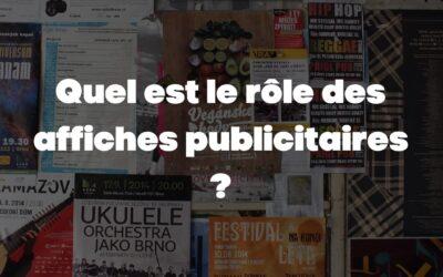 Quel est le rôle des affiches publicitaires ?