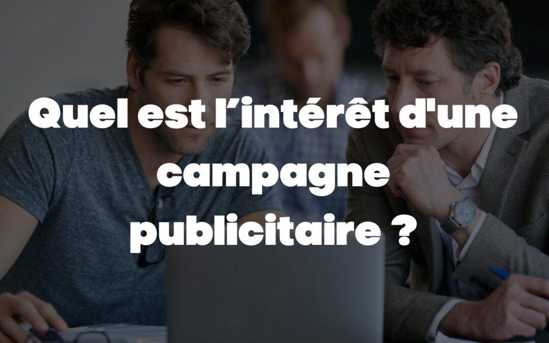 Quel est l'intérêt d'une campagne publicitaire ?
