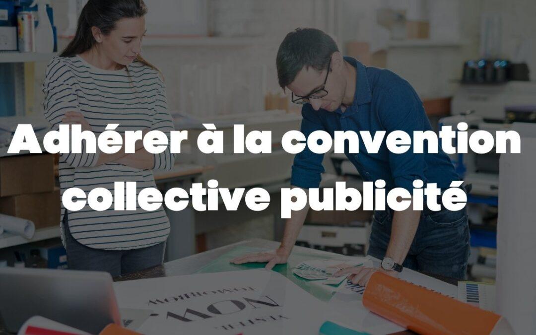 Quelles sont les entreprises qui peuvent adhérer à la convention collective publicité ?